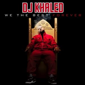 DJ_Khaled_-_We_the_Best_Forever -djkhaledquotes.com